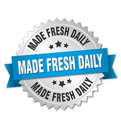 Made fresh daily 3d silver badge with blue ribbon vector