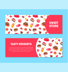 sweet store tasty desserts banner templates set vector image