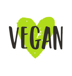 vegan lettering and green ink heart vector image