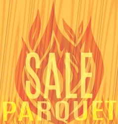 Sale Parquet fire flames on wooden vector image vector image