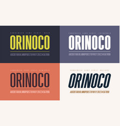 orinoko condensed bold semibold extrabold and vector image