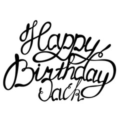 happy birthday jack name lettering vector image
