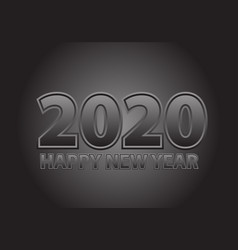 happy new year 2020 grey tone number text vector image