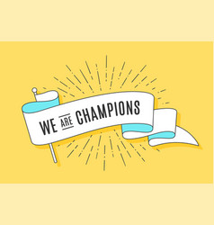 Vintage ribbon flag we are champions vector