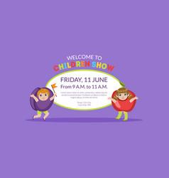 Welcome children show banner flyer or invitation vector