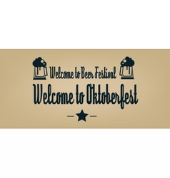welcome to Oktoberfest beer festival vector image vector image