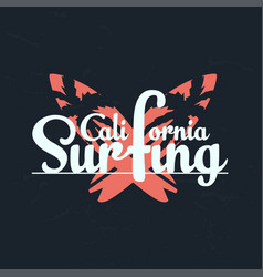 california surfing typography graphics with vector image vector image