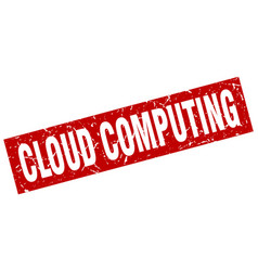 square grunge red cloud computing stamp vector image