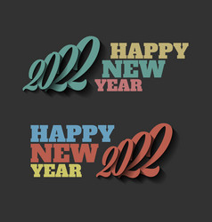 happy new year 2022 sign on the black vector image