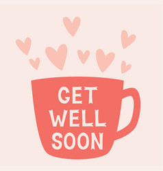 get well soon card with a cup vector image