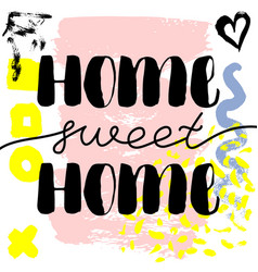 Home sweet home hand drawn brush lettering vector