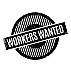workers wanted rubber stamp vector image