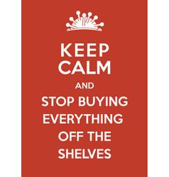 coronavirus poster keep calm and stop buying vector image