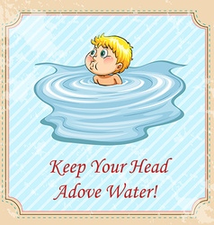 Keep your head above water idiom vector image