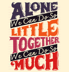 Uniteinspirational quote hand drawn vintage vector