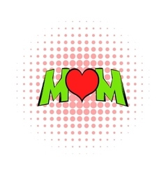 Lettering Mom and heart icon comics style vector image vector image