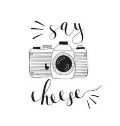 Photo camera with lettering - Say cheese Hand vector image