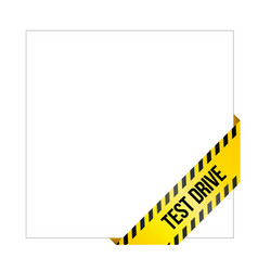 yellow caution tape with words test drive vector image