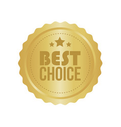 Best choice gold sign round label vector