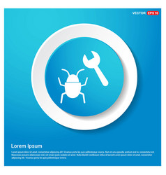 bug fixing icon abstract blue web sticker button vector image