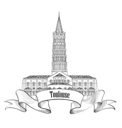 Toulouse landmark basilica of saint sernin south vector