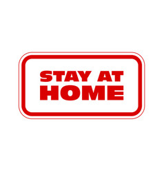 Stay at home - placard call to self isolation and vector
