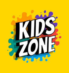 kids zone banner with phrase on background vector image