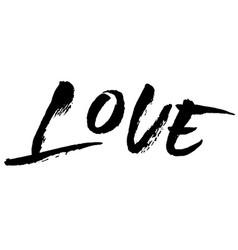 love modern dry brush calligraphy handwritten vector image