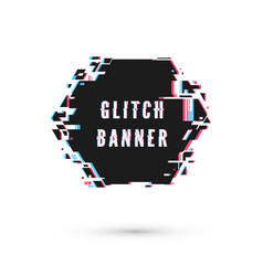 Hexagonal banner form in distorted glitch style vector