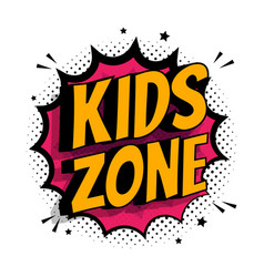 Kids zone banner with phrase on pop art vector