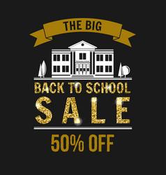 The big back to school sale design vector