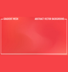 gradient red and pink abstract blur background vector image