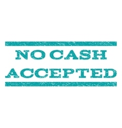 No Cash Accepted Watermark Stamp vector