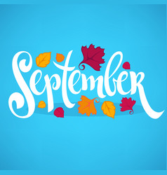 hello september bright fall leaves and lettering vector image