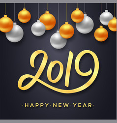 Happy new year 2019 background with balls vector