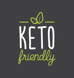 keto friendly hand drawn lettering flat healthy vector image