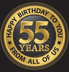 55 years happy birthday to you from all of us gold vector image