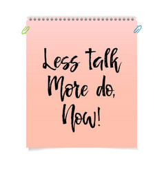 Card with text less talk more do now inspiration vector