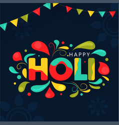 colorful arc drops decorated happy holi text vector image
