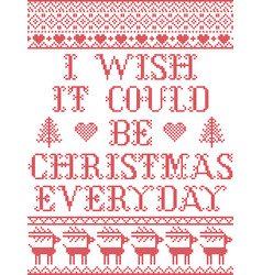 I wish it could be christmas everyday scandinavian vector
