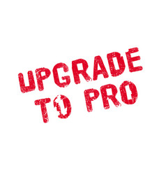 Upgrade to pro rubber stamp vector
