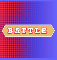 battle text on red and blue background classic vector image
