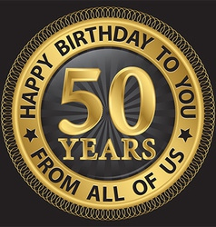 50 years happy birthday to you from all of us gold vector image vector image