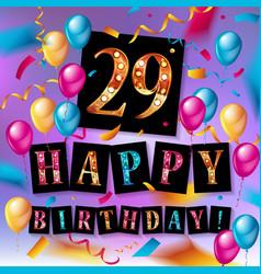 Happy birthday 29 years anniversary vector