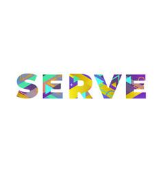 Serve concept retro colorful word art vector
