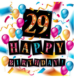 happy birthday 29 years anniversary vector image