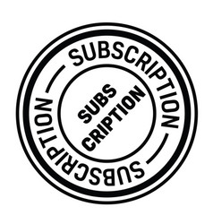 Subscription stamp on white vector