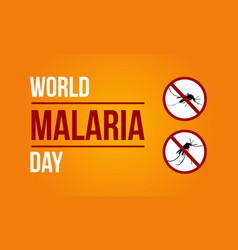 world malaria day sign vector image