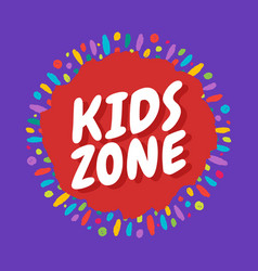 kids zone banner with phrase on background of vector image