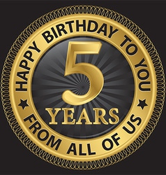 5 years happy birthday to you from all of us gold vector